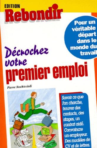 Pierre Rochiccioli - Décrochez votre premier emploi.