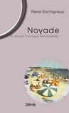 Pierre Rochigneux - Noyade et autre facteurs indéterminés.
