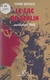 Pierre Rocolle et Clémentine Rocolle - Le sac de Berlin, avril-mai 1945.