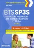 Pierre Rodiac - BTS SP3S Services et prestations des secteurs sanitaire et social - Annales corrigées.
