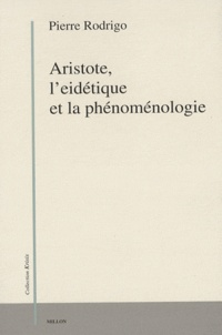 Pierre Rodrigo - Aristote, l'eidétique et la phénoménologie.