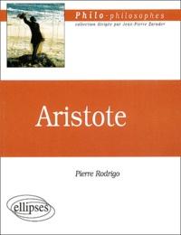 Pierre Rodrigo - Aristote ou l'unité multiple.