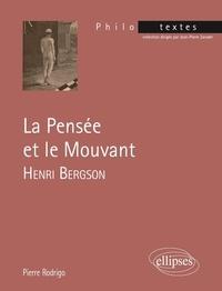 Pierre Rodrigo - La pensée et le mouvant - Henri Bergson.
