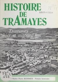 Pierre Rohmer et J.-N. Feit - Histoire de Tramayes - Tramayes hier et aujourd'hui.