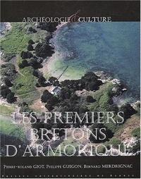 Pierre-Roland Giot et Philippe Guigon - Les premiers Bretons d'Armorique.