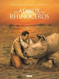 Pierre-Roland Saint-Dizier et Andrea Mutti - Les adieux du rhinocéros.