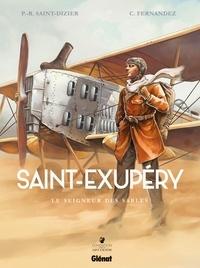 Pierre-Roland Saint-Dizier et Cédric Fernandez - Saint-Exupéry Tome 1 : Le seigneur des sables.