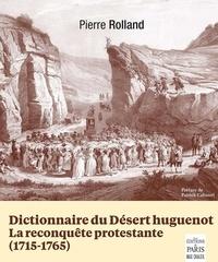 Dictionnaire du Désert huguenot - La reconquête protestante (1715-1765).pdf