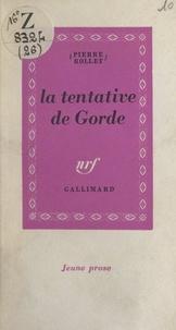 Pierre Rollet - La tentative de Gorde.