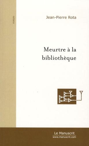 Pierre Roncola - Meurtre à la bibliothèque.
