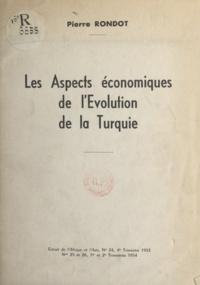 Pierre Rondot - Les aspects économiques de l'évolution de la Turquie.