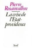 Pierre Rosanvallon - La Crise de l'État-providence.