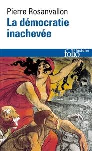 Téléchargez des manuels en ligne gratuitement en pdf La démocratie inachevée  - Histoire de la souveraineté du peuple en France par Pierre Rosanvallon (French Edition) PDF 9782070301621