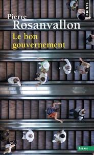 Pierre Rosanvallon - Le bon gouvernement.