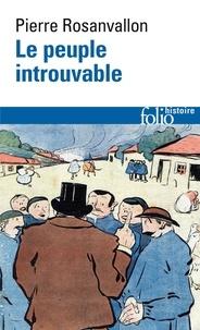 Téléchargez des ebooks gratuitement pour mobile Le peuple introuvable.  - Histoire de la représentation démocratique en France 9782070418312