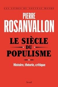Téléchargement du livre Google Le siècle du populisme  - Histoire, théorie, critique