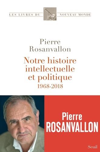 Notre histoire intellectuelle et politique - 1968-2018 - Format ePub - 9782021351262 - 11,99 €