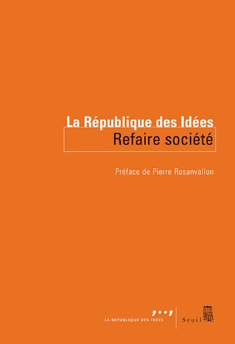 Pierre Rosanvallon - Refaire société.