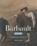 Pierre Rosenberg et Dominique Jacquot - Jean Barbault - Le théâtre de la vie italienne.