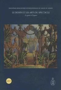 Pierre Rosenberg et Michèle Sajous d'Oria - Le dessin et les arts du spectacle - Volume 1, Le geste et l'espace.