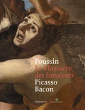 Pierre Rosenberg - Poussin Le Massacre des Innocents Picasso Bacon.