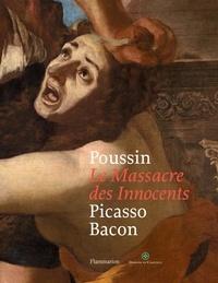Pierre Rosenberg - Poussin Le Massacre des Innocents Picasso Bacon.