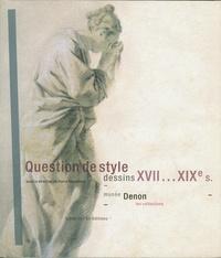 Pierre Rosenberg - Question de style - Dessins XVIIe-XIXe siècles.