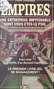 Pierre Rosenthal - Empires SA - Une entreprise impitoyable dont vous êtes le PDG !.