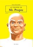Pierre Rosenthal - Le propre de Mr Propre - Un roman hilarant !.