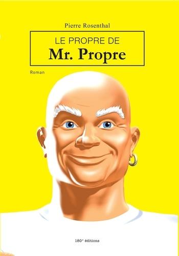 Pierre Rosenthal - Le propre de Mr. Propre.