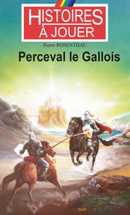 Pierre Rosenthal - Perceval le Gallois.
