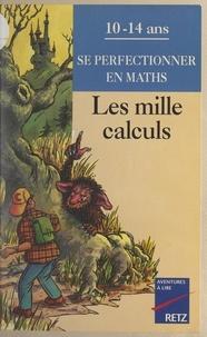 Pierre Rossano et Jean-Luc Caron - Les mille calculs.