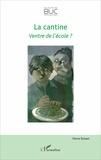 Pierre Rosset - La cantine - Ventre de l'école ?.