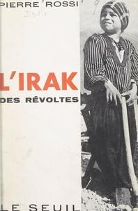 Pierre Rossi - L'Irak des révoltes.