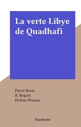 La verte Libye de Quadhafi