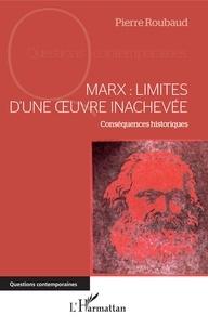 Marx : limites dune oeuvre inachevée - Conséquences historiques.pdf