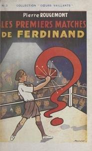 Pierre Rougemont et  Falcucci - Les premiers matches de Ferdinand.