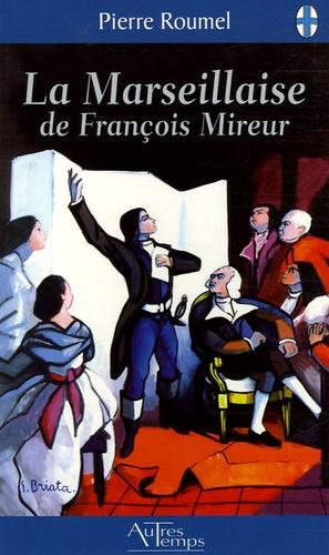 Pierre Roumel - La Marseillaise de François Mireur.
