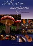 Pierre Roux - Mille et un champignons.
