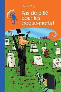 Pierre Roy - Pas de pitié pour les croque-morts!.