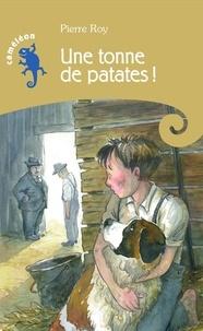 Pierre Roy - Une tonne de patates !.