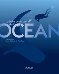 Pierre Royer et Jean-Baptiste de Panafieu - La belle aventure de l'océan.