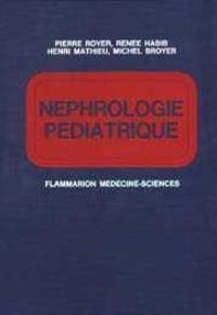 Pierre Royer - Néphrologie pédiatrique.