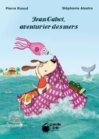 Pierre Ruaud - Jean Cabot, aventurier des mers.
