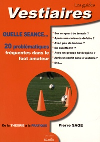 Pierre Sage - Quelle séance - 20 problématiques fréquentes dans le foot amateur.