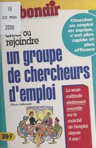 Pierre Sahnoun - Créer ou rejoindre un groupe de chercheurs d'emploi.