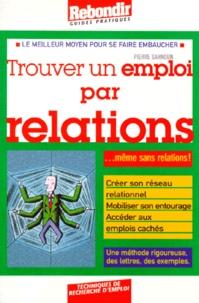 TROUVER UN EMPLOI PAR RELATIONS. Quand on na pas de relations!.pdf