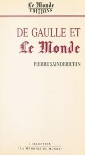 Pierre SaindErichin - De Gaulle et «Le Monde».