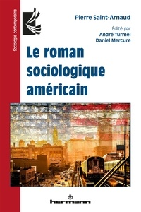 Pierre Saint-Arnaud - Le roman sociologique américain.