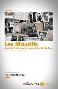 Pierre Saint-Servant - Les Maudits - Ces écrivains qu'on vous interdit de lire.